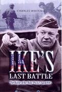 Ike's Last Battle: The Battle of the Ruhr Pocket April 1945