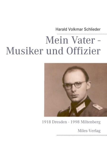 Mein Vater - Musiker und Offizier als Buch von ...