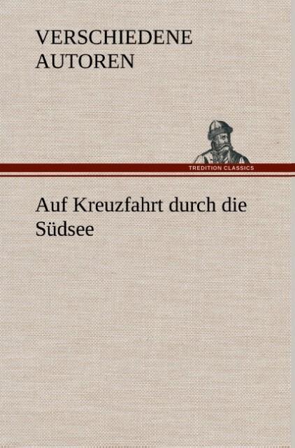 Auf Kreuzfahrt durch die Südsee als Buch von ZZ...