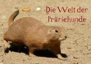 Die Welt der Präriehunde (Posterbuch DIN A3 quer)