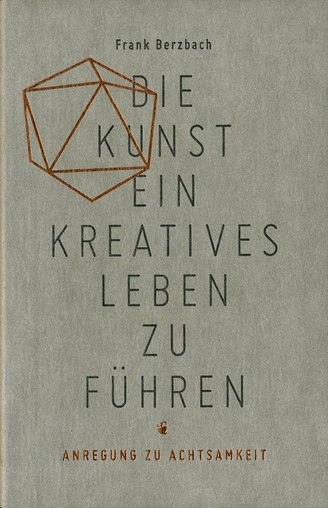 Die Kunst, ein kreatives Leben zu führen als Buch