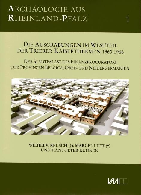 Die Ausgrabungen im Westteil der Trierer Kaiser...
