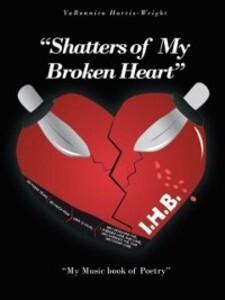 &quote;Shatters of My Broken Heart&quote; als e...