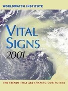 Vital Signs 2001: The Environmental Trends That Are Shaping Our Future