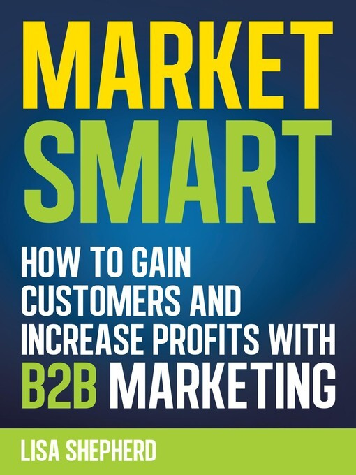 Market Smart:How to Gain Customers and Increase...