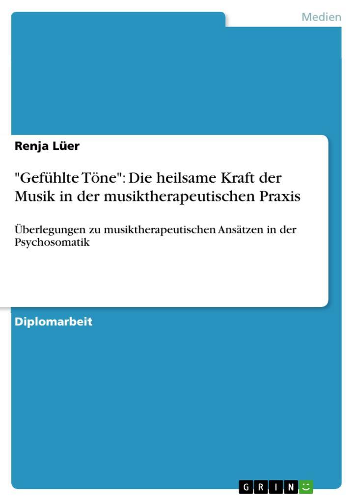 Gefühlte Töne: Die heilsame Kraft der Musik in ...