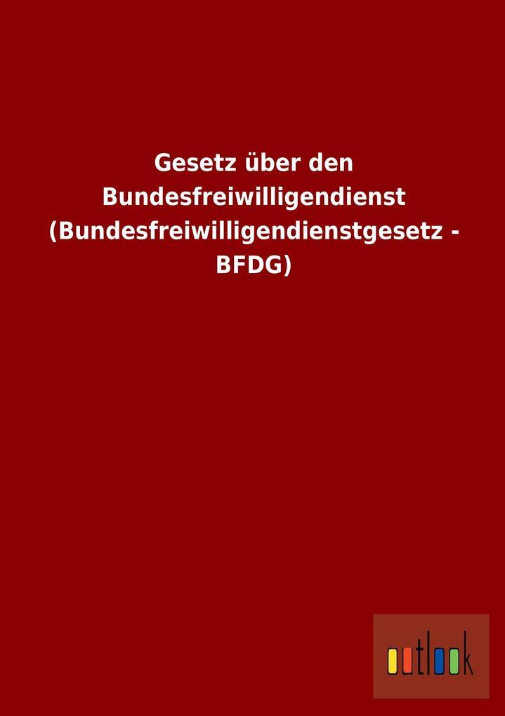 Gesetz über den Bundesfreiwilligendienst (Bunde...
