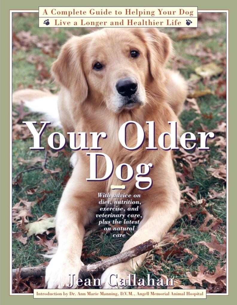 Your Older Dog als eBook Download von Jean Call...