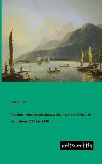 Tagebuch einer Entdeckungsreise nach der Südsee...