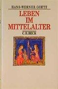 Leben im Mittelalter vom 7. bis zum 13. Jahrhundert