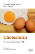 Cholesterin, der lebensnotwendige Stoff