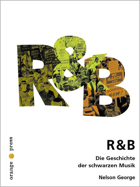 R & B. Die Geschichte der schwarzen Musik als B...