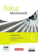 Fokus Mathematik 6. Schuljahr. Arbeitsheft mit eingelegten Lösungen und CD-ROM. Neue Kernlehrpläne Gymnasium Nordrhein-Westfalen