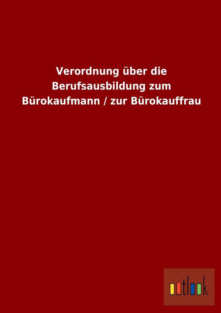 Verordnung über die Berufsausbildung zum Büroka...