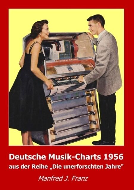 Deutsche Musik-Charts 1956 als Buch von Manfred...