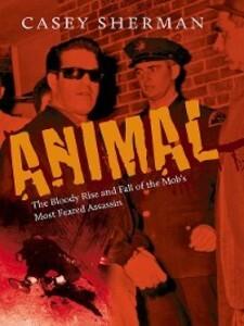 Animal als eBook Download von Casey Sherman