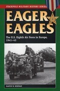 Eager Eagles: The Us Eighth Air Force in Europe, 1941-43