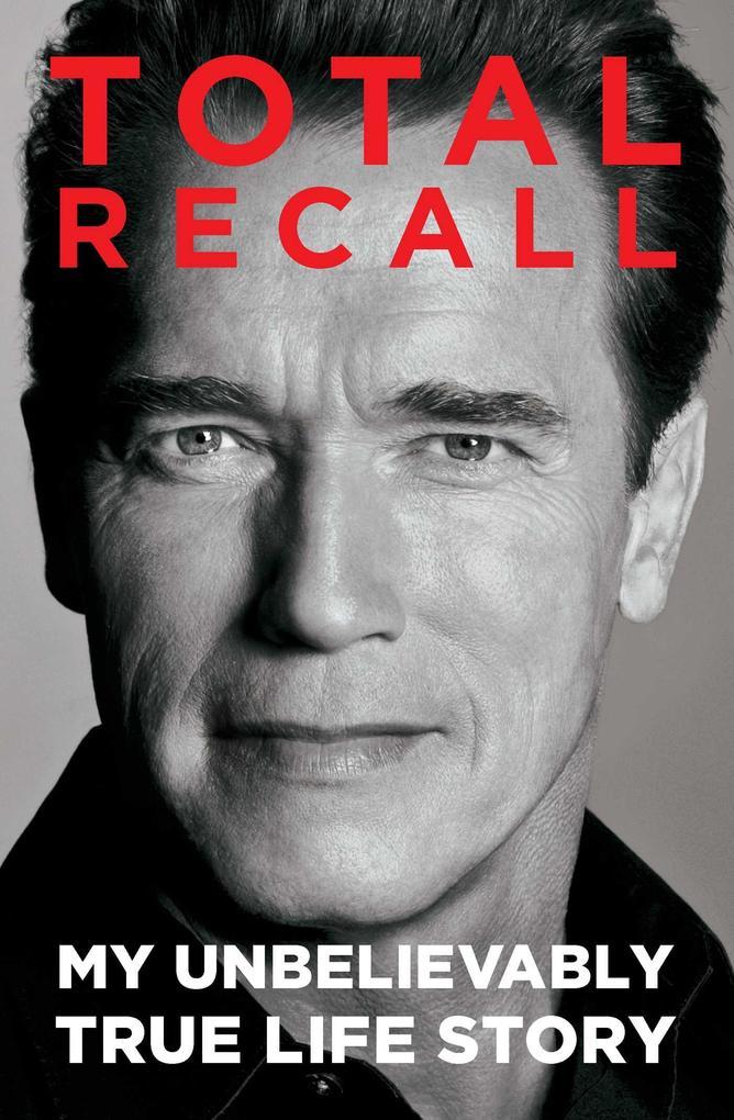 Total Recall als Buch von Arnold Schwarzenegger