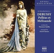 An Introduction To... Debussy Pelleas Et Melisande