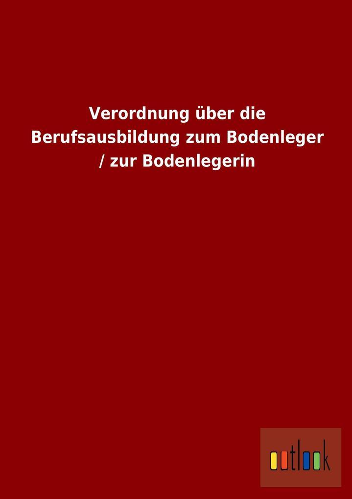 Verordnung über die Berufsausbildung zum Bodenl...