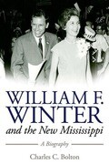 William F. Winter and the New Mississippi: A Biography