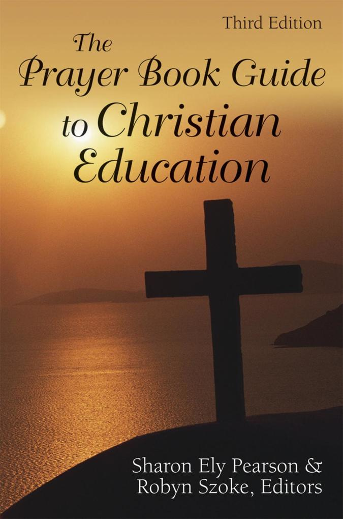 The Prayer Book Guide to Christian Education, T...
