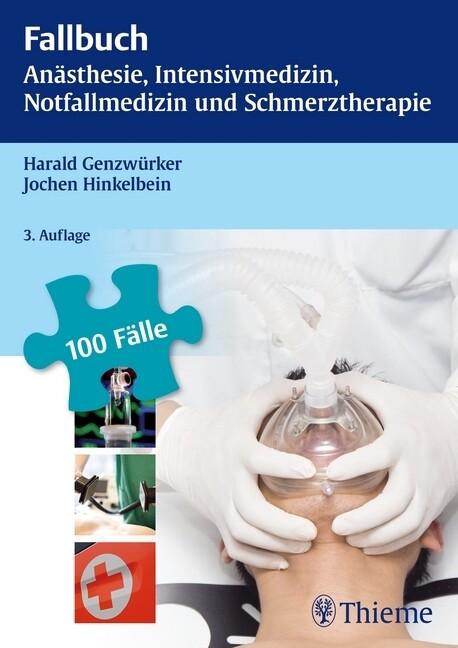 Fallbuch Anästhesie, Intensivmedizin und Notfal...