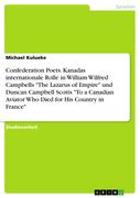 """Confederation Poets. Kanadas internationale Rolle in William Wilfred Campbells """"The Lazarus of Empire"""" und Duncan Campbell Scotts """"To a Canadian Aviator Who Died for His Country in France"""""""