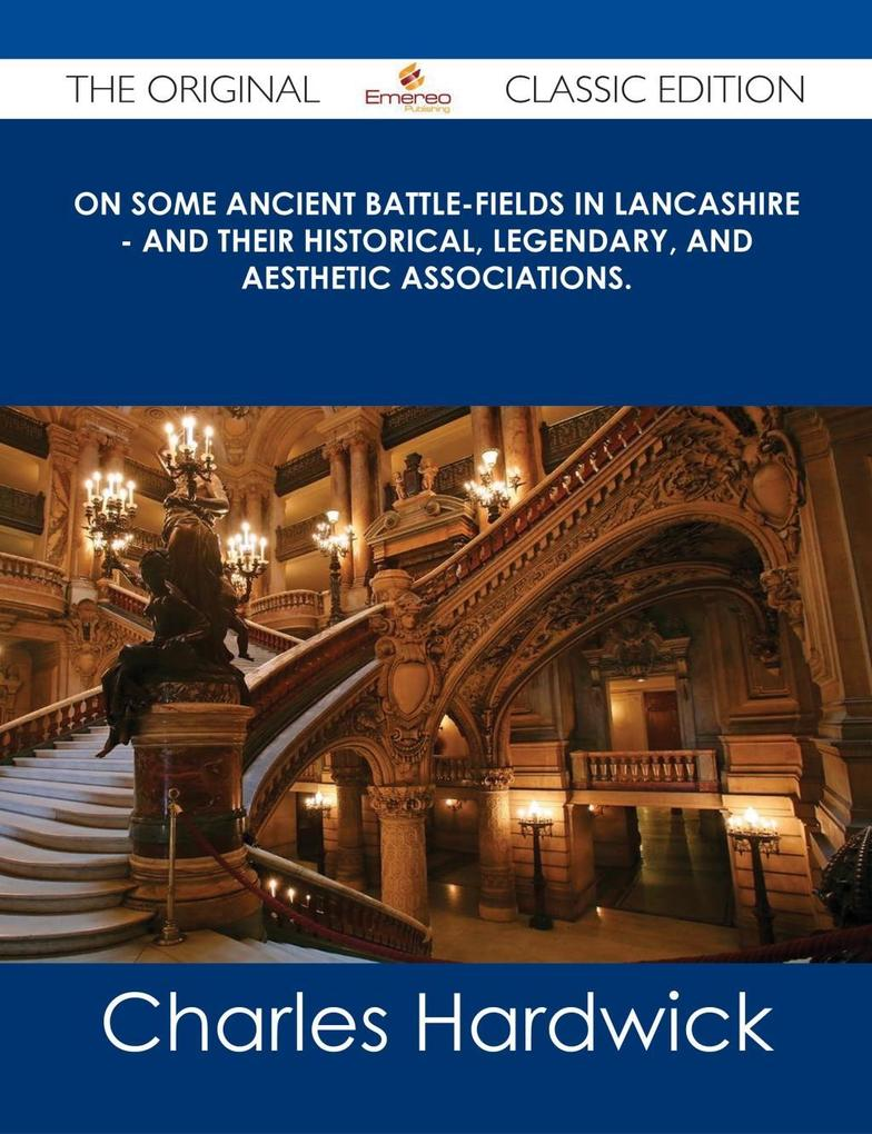On Some Ancient Battle-Fields in Lancashire - A...