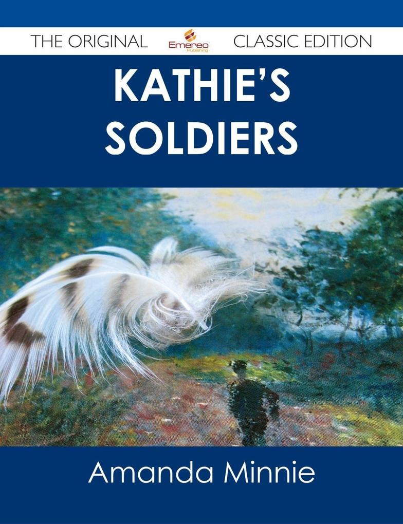 Kathie´s Soldiers - The Original Classic Editio...
