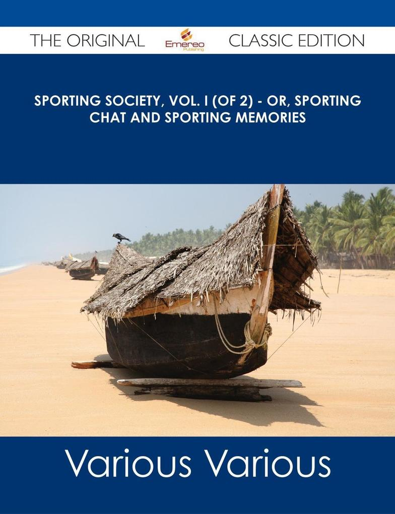 Sporting Society, Vol. I (of 2) - or, Sporting ...