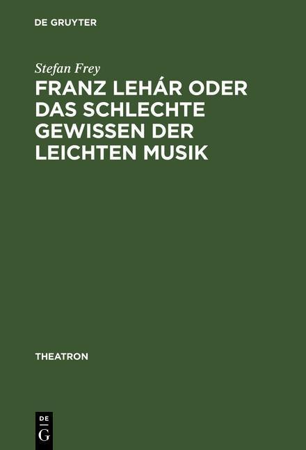 Franz Lehár oder das schlechte Gewissen der lei...