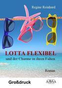 Lotta Flexibel und der Charme in ihren Falten - Großdruck