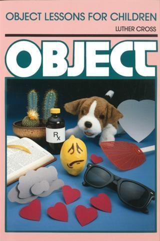 Object Lessons for Children (Object Lesson Seri...