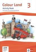 Colour Land ab Klasse 3. Ausgabe 2013. Activity Book mit Audio-CD und CD-ROM 3. Schuljahr