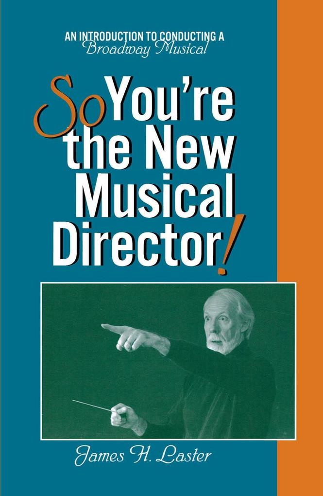 So, You´re the New Musical Director! als eBook ...