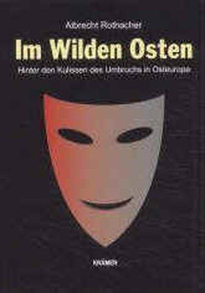Im Wilden Osten als Buch von Albrecht Rothacher
