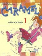 Caramel, Cahier d'activites 1. Methode de francais