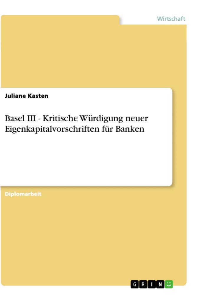 Basel III - Kritische Würdigung neuer Eigenkapi...