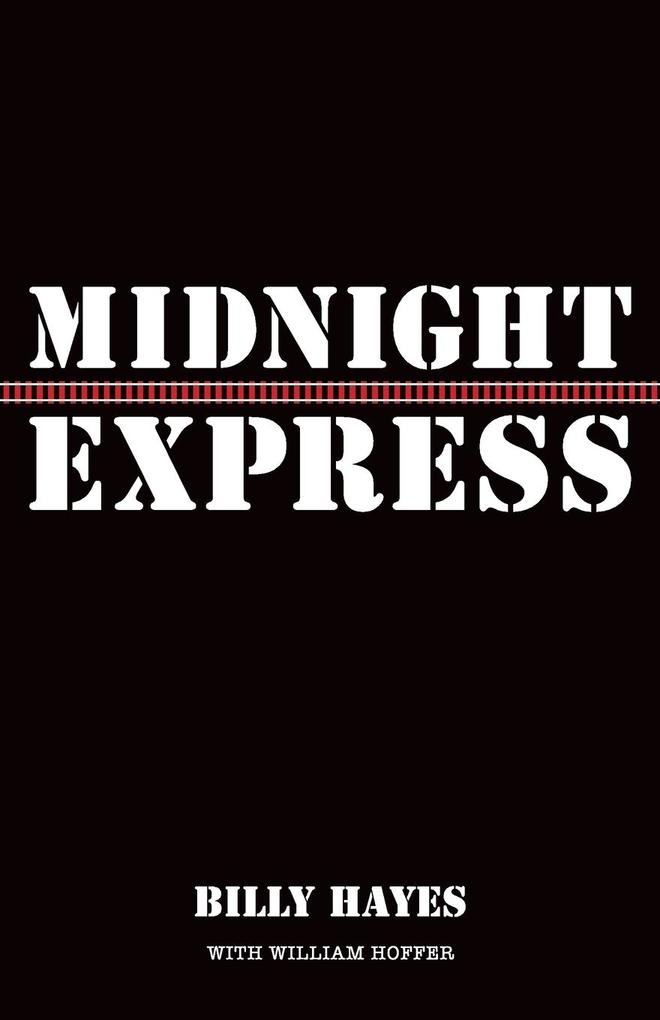 Midnight Express als Buch von Billy Hayes, Will...