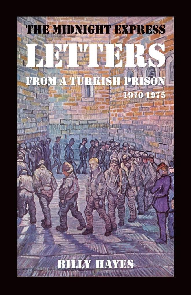 The Midnight Express Letters als Buch von Billy...