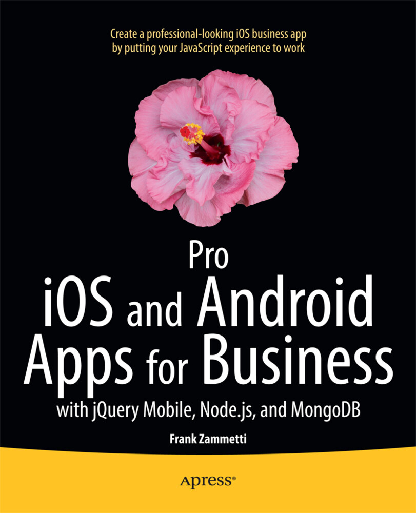 Pro iOS and Android Apps for Business als Buch ...