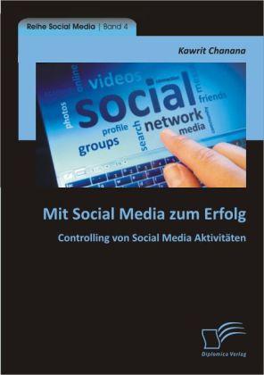 Mit Social Media zum Erfolg: Controlling von So...