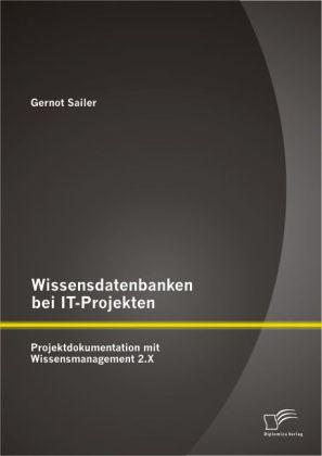 Wissensdatenbanken bei IT-Projekten: Projektdok...
