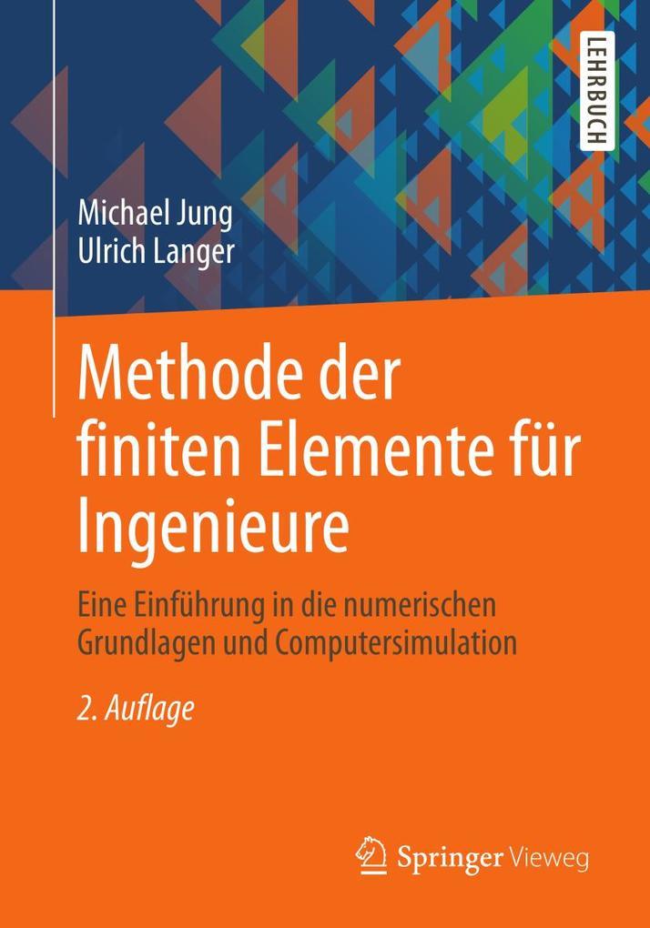 Methode der finiten Elemente für Ingenieure als...