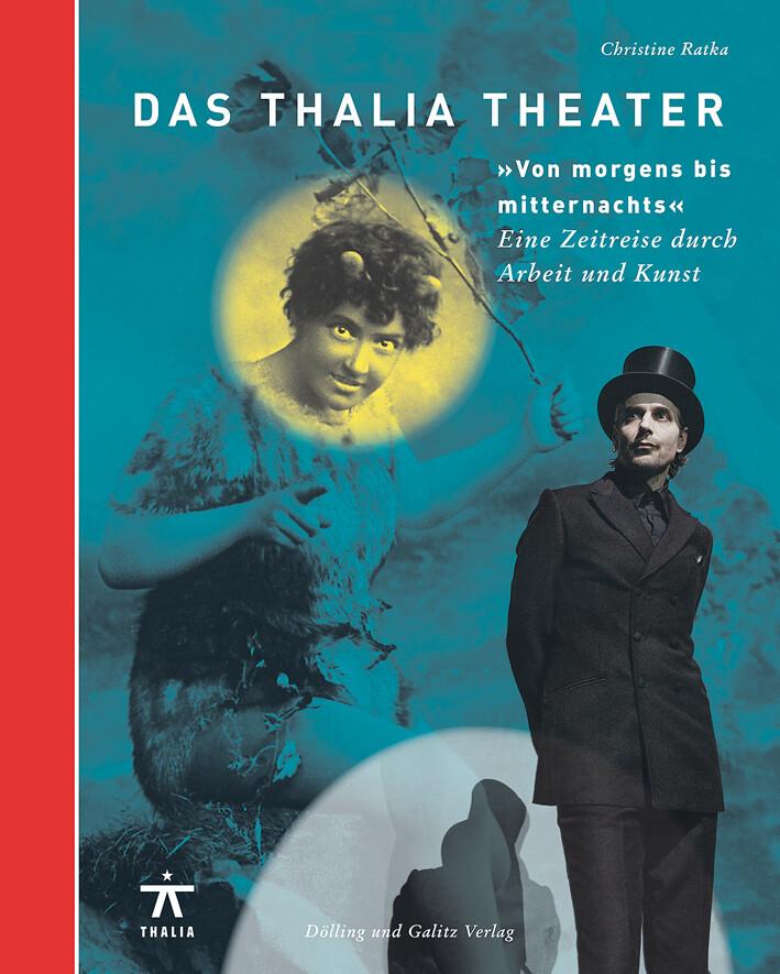 Das Thalia Theater Von morgens bis mitternachts...