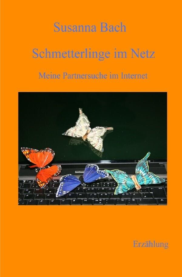 Schmetterlinge im Netz als Buch von Susanna Bach