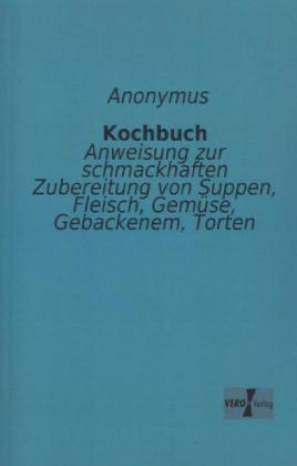Kochbuch als Buch von Anonymus