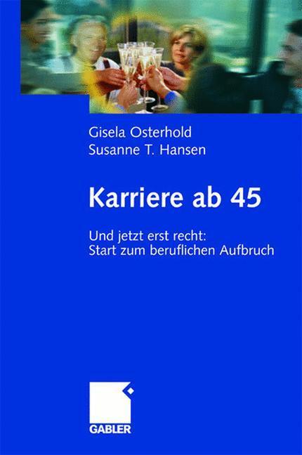 Karriere ab 45 als Buch von Susanne Hansen, Gis...