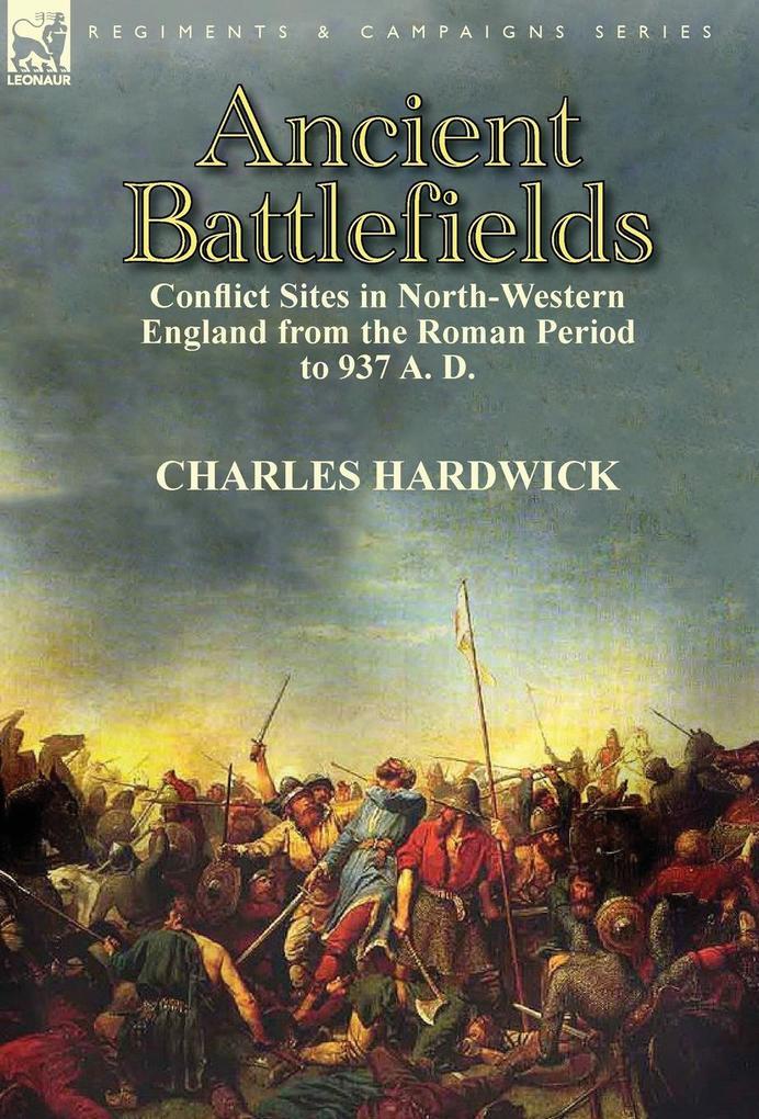 Ancient Battlefields als Buch von Charles Hardwick